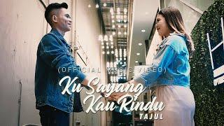 Tajul - Ku Sayang Kau Rindu (Official Music Video)