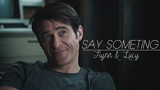 ►FLYNN & LUCY II Say something {2x12}