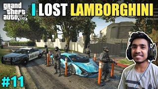POLICE TAKE MY LAMBORGHINI | GTA V GAMEPLAY #11
