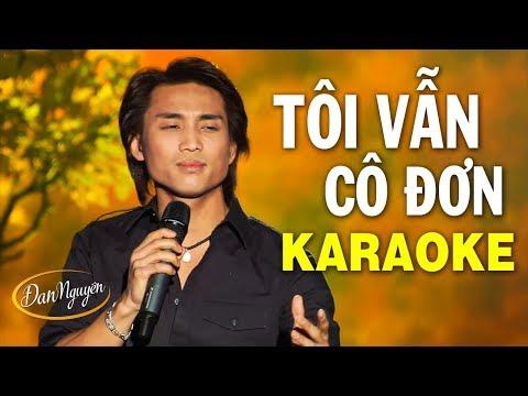 KARAOKE Tôi Vẫn Cô Đơn - Đan Nguyên   Beat Chuẩn Asia Tone Nam