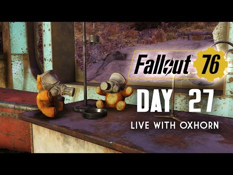Day 27 of Fallout 76 - Live with Oxhorn