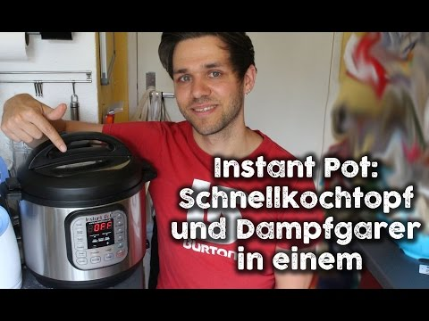 Gesund, lecker und einfach kochen mit dem Instant Pot: Dampfgarer und Schnellkochtopf in einem