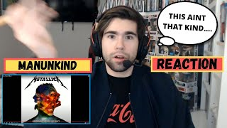 First Time Hearing - Metallica ManUNkind - Reaction!