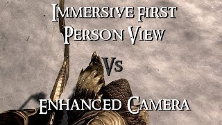Skyrim Mod Comparison - Immersive First Person View Vs. Enhanced Camera