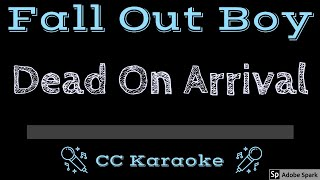 Fall Out Boy   Dead On Arrival CC Karaoke Instrumental