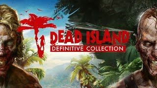 Dead Island Definitive Edition video