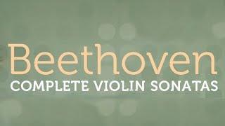 Beethoven: Complete Violin Sonatas