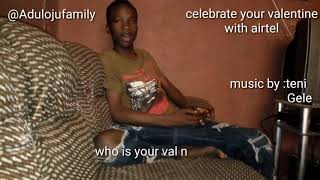 Happy Valentine......... Celebrate Your Valentine With Airtel... @adulojufamily