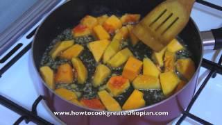 Ethiopian Food - Pumpkin Chickpea Alicha Recipe Vegan Fasting Amharic English Duba Shimbra