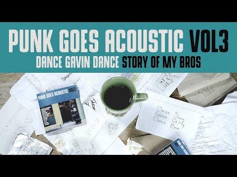 "Punk Goes Acoustic Vol. 3 - Dance Gavin Dance ""Story Of My Bros"""