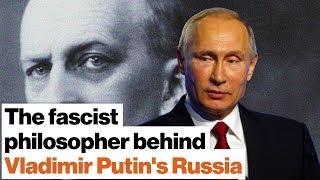 The fascist philosopher behind Vladimir Putin's information warfare