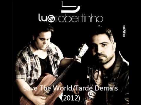 Música Save The World / Tarde Demais