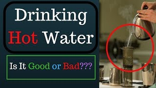 Drinking Hot Water! Is It Good Or Bad? || Health Tips and Service