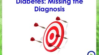 Diabetes: Missing the Diagnosis