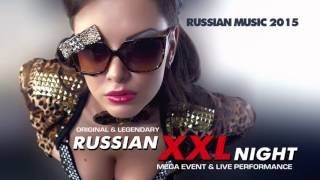 RUSSIAN XXL NIGHT - Music Mix 2015