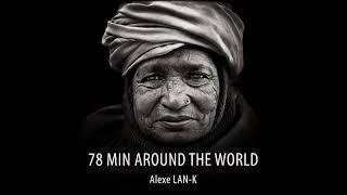 78 MIN AROUND THE WORLD - Act 3 (Ethnic Deep House dj set)