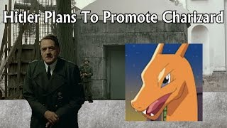 Hitler Plans To Promote Charizard