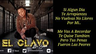 El Clavo   Mr Black ● (Letra)