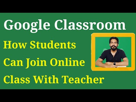 How to  Students Can Join Online Class on Google Classroom With Teacher