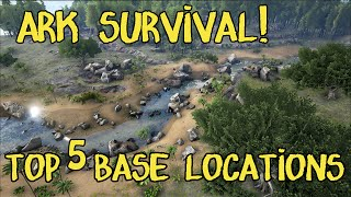 Marvelous Top 5 Base Locations In ARK Survival Evolved