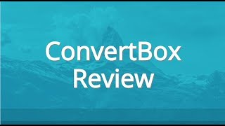 Convertbox Review - How To Use Convertbox To Boost Sales, Increase Leads With Strong Call To Action