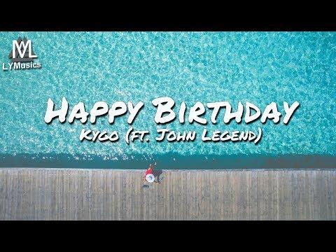 Kygo - Happy Birthday (ft. John Legend) (Lyrics) letöltés
