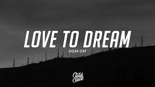 Doja Cat - Love To Dream (Lyrics)