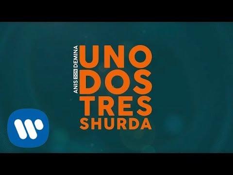Anis Don Demina - Uno Dos Tres Shurda (Official Video)
