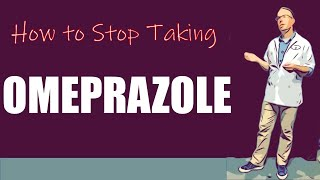 How to stop taking omeprazole