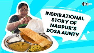 Inspirational Story Of Nagpur's Dosa Aunty | Curly Tales
