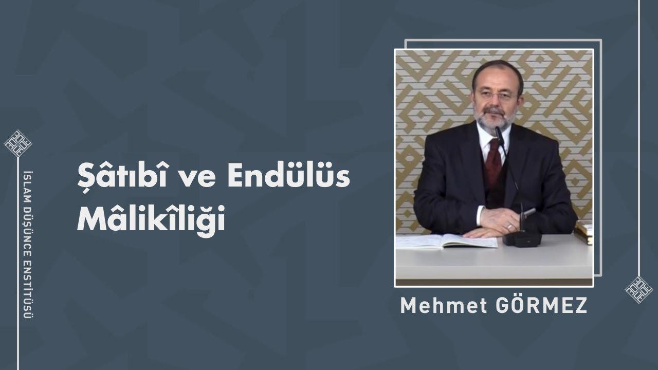 Prof. Dr. Mehmet Görmez I Şâtıbî ve Endülüs Mâlikîliği