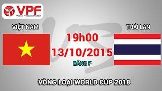 Việt Nam vs Thái Lan - Vòng loại World Cup 2018   FULL