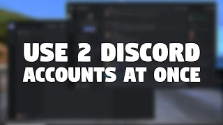 How to use 2 Discord Accounts at Once !! - Quick