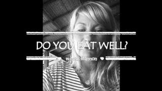 Do You Eat Well - Really?