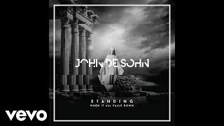 John De Sohn - Standing When It All Falls Down (Audio) ft. Roshi
