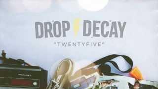 Drop Decay - Twentyfive (Official Lyric Video)