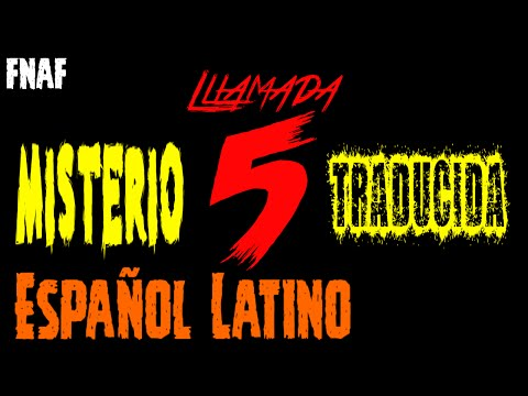 El Misterio De La Llamada 5 de Five Nights At Freddy's y Traducida Al Español Latino