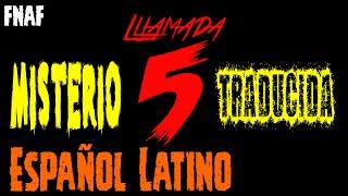 El Misterio De La Llamada 5 de Five Nights At Freddy's y Traducida Al Español Latino