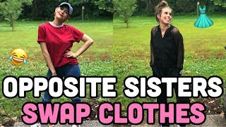 OPPOSITE SISTERS SWAP CLOTHES FOR A DAY