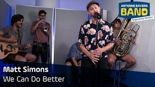 Matt Simons | We Can Do Better | Unplugged | Bayerische Version