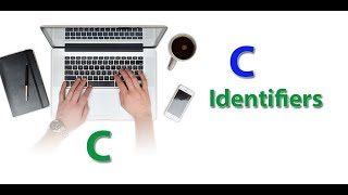 What are Identifiers in C programming and how to use it
