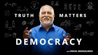 5. Democracy: Why It Finally Worked – Truth Matters – Vishal Mangalwadi