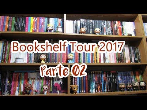 BOOKSHELF TOUR 2017 (Parte 02) | Tour pela Minha Estante