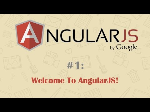 AngularJS Tutorial 1: Welcome To AngularJS! - YouTube