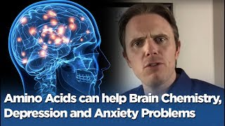 Amino Acids can help Brain Chemistry, Depression and Anxiety Problems