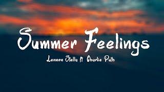 Lennon Stella   Summer Feelings ft  Charlie Puth(Lyrics)