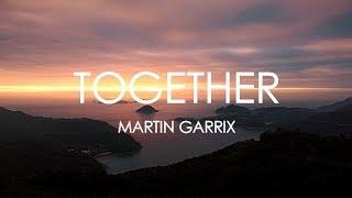 Martin Garrix & Matisse & Sadko - Together (Lyrics)