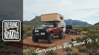Crossing Into Mexico Via Big Bend Nat'l Park and Primitive Camping // Ep. 2