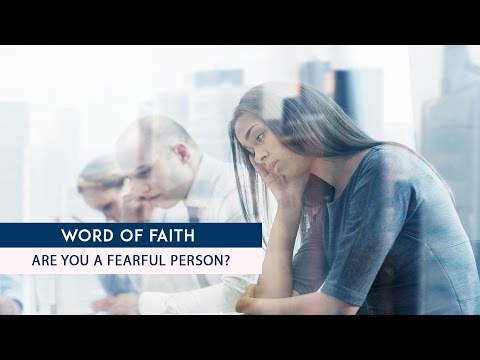 Are you a fearful person?