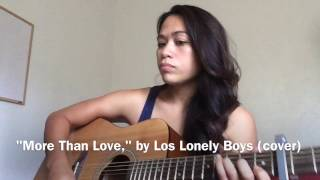 """""""more than love,"""" by los lonely boys (cover)"""